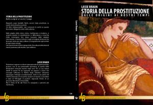 """Nell'immagine la copertina dell'ultimo libro di Lasse Braun: """"Storia della Prostituzione, dalle origini ai nostri tempi"""""""