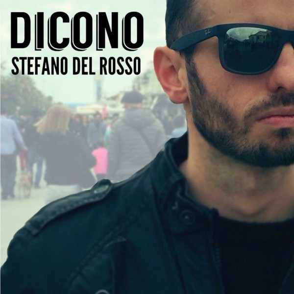 Stefano-Del-Rosso-Dicono-cover-e1512145042701